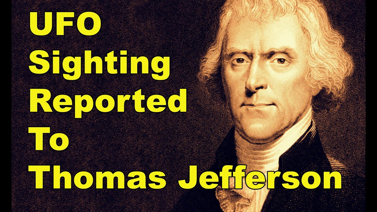 UFOs in History – UFO Sighting Reported To Thomas Jefferson