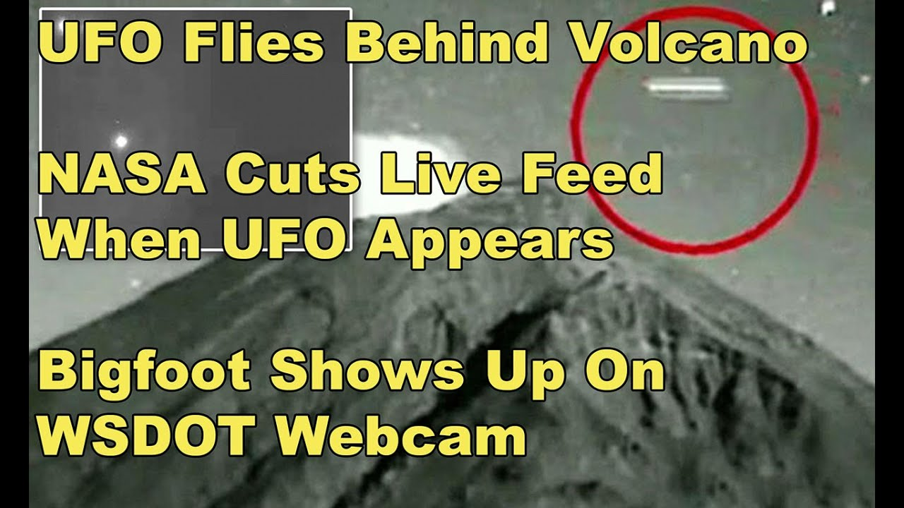 UFO Appears Behind Erupting Volcano – NASA films UFO near ISS – Bigfoot Sighting In Washington St.