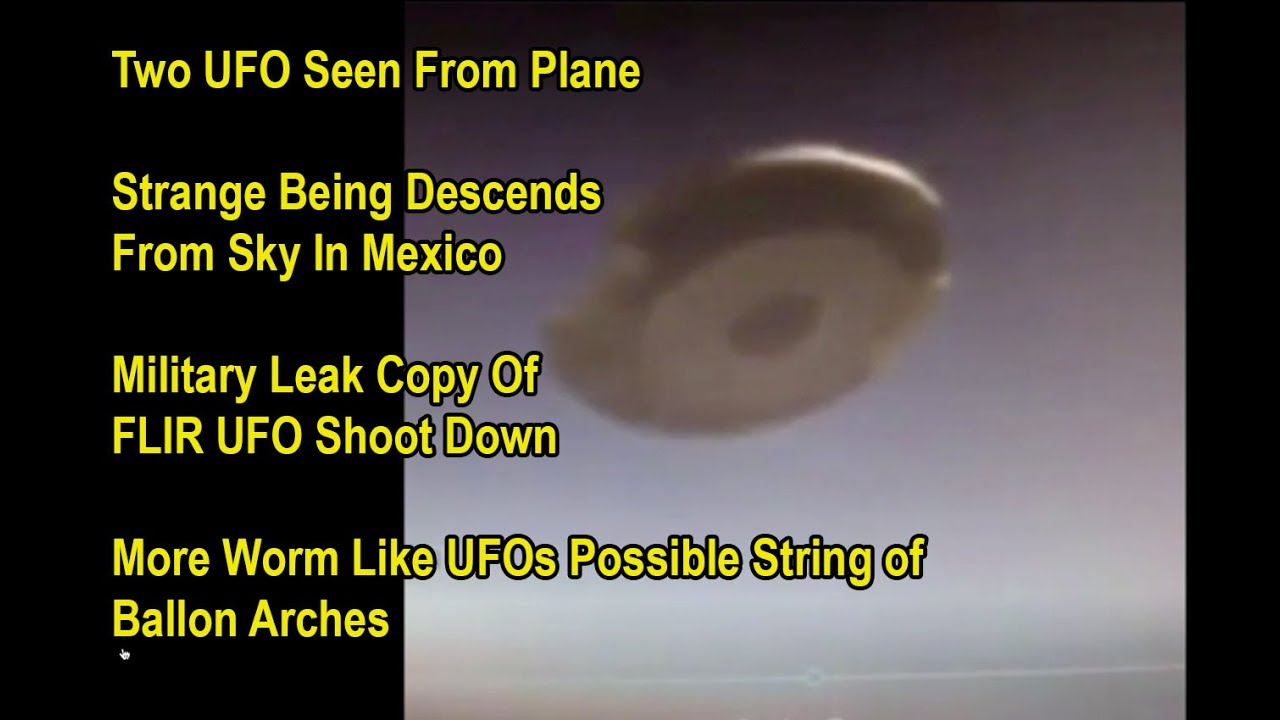 Two UFOs Filmed From Plane – Alien Descend From Sky In Mexico -Leaked FLIR Footage Of UFO Shoot Down