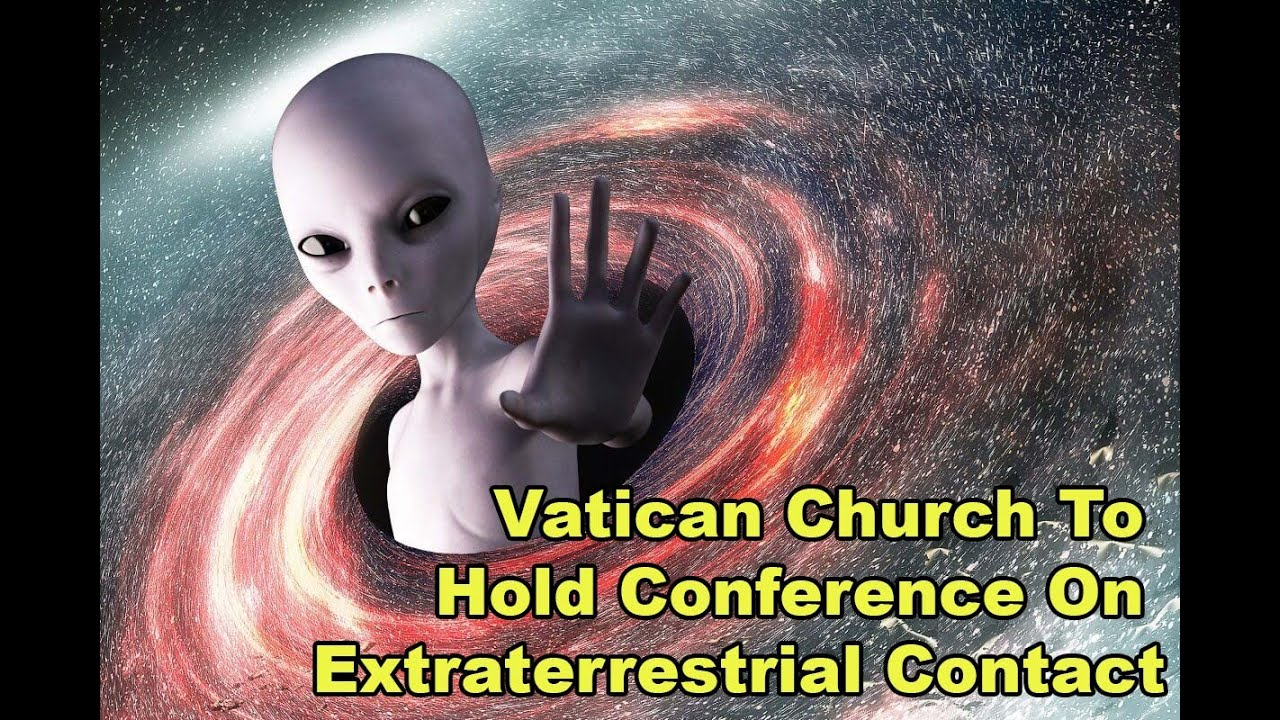 Vatican Church To Hold Conference On Extraterrestrial Aliens And New Info On Corona Outbreak